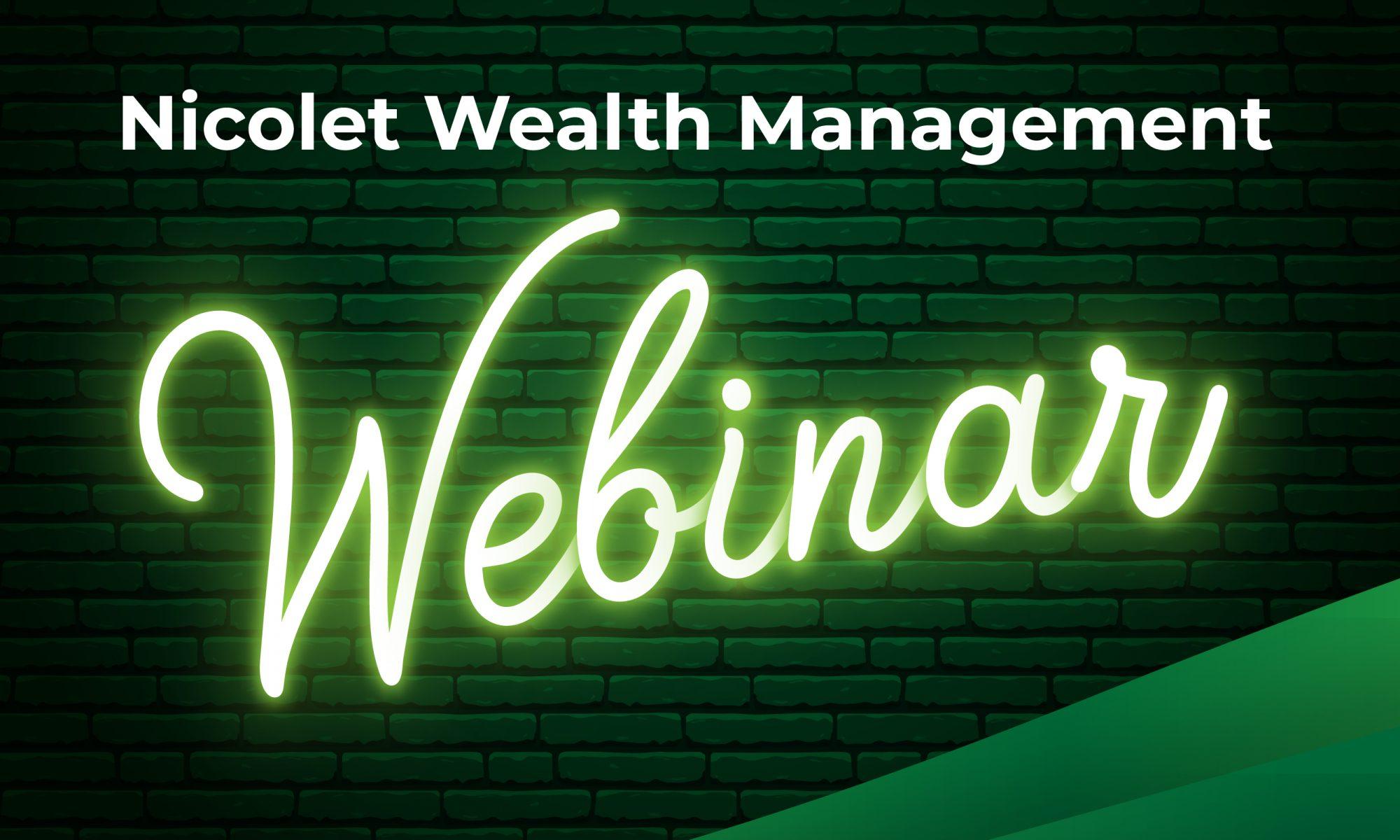 Nicolet Wealth Management Webinar